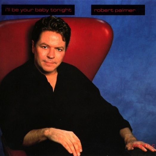 Robert Palmer - I'll Be Your Baby Tonight